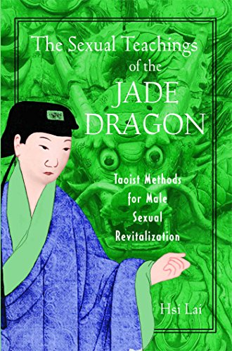 The Sexual Teachings of the Jade Dragon: The Guerrilla Jiu-Jitsu Files: Classified Field Manual for Becoming a Submission-Focused Fighter: Taoist Methods for Male Sexual Revitalization por Hsi Lai
