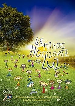 Los niños Horizonte de Luz (Spanish Edition) par [Morales Flores, Rosi, Morales Lira, Daniel]