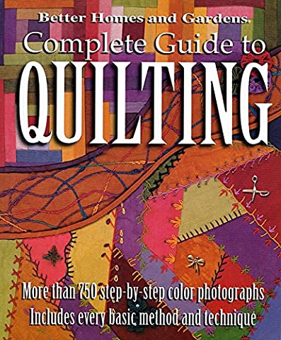 Complete Guide to Quilting (Better Homes and Gardens): More Than