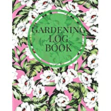 "Gardening Log Book: Pink & Green Floral Garden Journal | Flowers, Vegetables and Fruit Planning | Seasonal & Monthly Checklist, Garden Plan, Plant | 8.5""x11"" PAPERBACK: Volume 7 (Horticulture)"