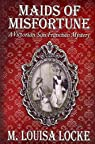 Maids of Misfortune par M. Louisa Locke