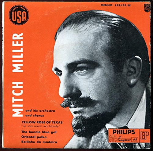 Philips 429.123 - Mitch Miller : Yellow Rose Of Texas, The Bonnie Blue Gal, Oriental Polka, Bailinho Da Madeira - Original Printed in France 1958 - Disque vinyle EP 45 tours 4 titres (et non CD).