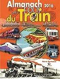 Telecharger Livres Almanach des fous du train 2016 (PDF,EPUB,MOBI) gratuits en Francaise