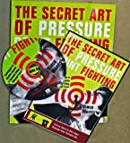 The Secret Art of Pressure Point Fighting - Book & DVD