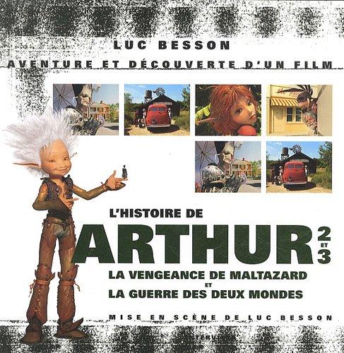 L'histoire de Arthur 2 et la vengeance de Maltazard - Arthur 3 : La Guerre des deux mondes