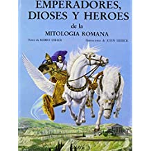 Emperandores, dioses y heroes de la mitologia romana/Heroes, Gods and Emperors from Roman Mythology (Spanish Edition) by Kerry Usher (1986-06-02)