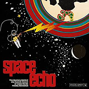 """Space Echo - The Mystery Behind The """"Cosmic Sound"""" Of Cabo Verde"""