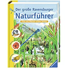Der große Ravensburger Naturführer: Tiere und Pflanzen unserer Heimat