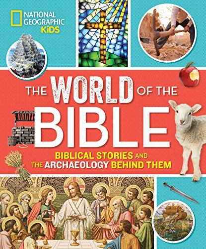 The World of the Bible: Biblical Stories and the Archaeology Behind Them (Religion) di Jill Rubalcaba,National Geographic Kids