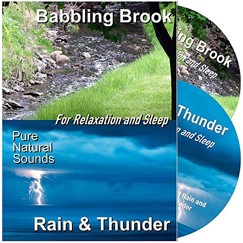 Relax or Go to Sleep to Pure Natural Sounds ~ CD1: The Sound of a Babbling Brook ~ CD2: The Sound of Thunder and Rain - For Relaxation, Meditation, Massage and Sleep, Anxiety, Stress and Tinnitus. (Natural Stress)