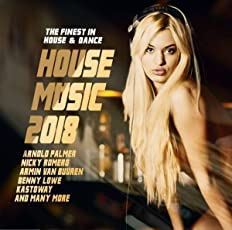 House Music 2018-the Finest in House & Dance