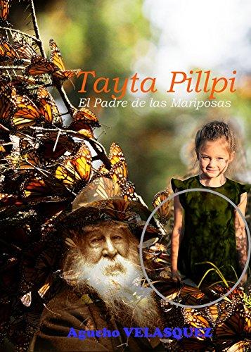 TAYTA PILLPI, El Padre de las Mariposas por Agucho VELASQUEZ