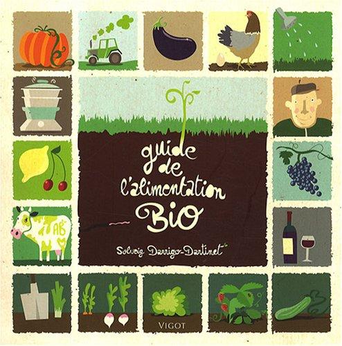 Guide de l'alimentation Bio par Solveig Darrigo-Dartinet