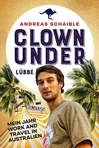 Clown Under: Mein Jahr Work and Travel in Australien