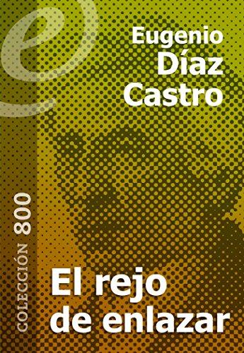 El rejo de enlazar [Annotated] por Eugenio Díaz Castro