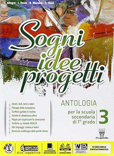 Sogni, idee, progetti. Per la Scuola media. Con e-book. Con espansione online: 3