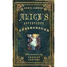 Alice's Adventures Underground - Kindle Book - [Oxford University Press] - (ILLUSTRATED) (English Edition)