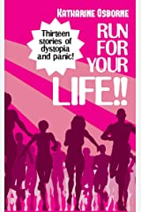 Run for your Life!! Thirteen stories of dystopia and panic! Kindle Edition