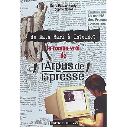 Le Roman vrai de l'Argus de la presse : de Mata Hari à Internet (Divers)