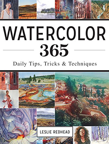 Watercolor 365: Daily Tips, Tricks and Techniques por Leslie Redhead