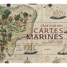 L'Âge d'or des cartes marines. Quand l'Europe découvrait le monde