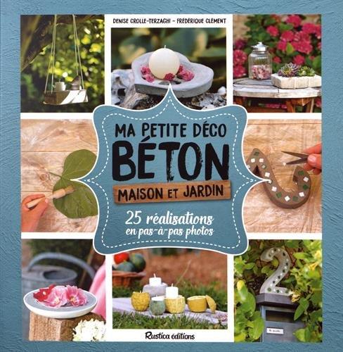 ma-petite-dco-bton-maison-et-jardin-25-ralisations-en-pas-pas-en-photo