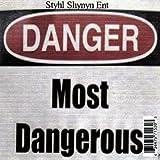 Most Dangerous [Explicit]