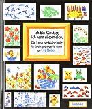 Ich bin Künstler, ich kann alles malen: Die kreative Malschule für Kinder und sogar für Eltern