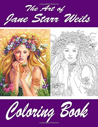 The Art of Jane Starr Weils Coloring Book: The Art of Jane Starr Weils Coloring Book: Volume 1