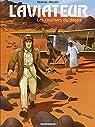 L'aviateur, tome 3 : Les courriers du désert par Kraehn