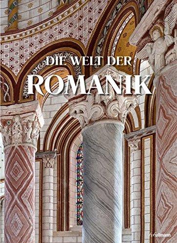 Die Welt der Romanik: Baukunst und Bildkultur im Hochmittelalter 1020–1250: Alle Infos bei Amazon