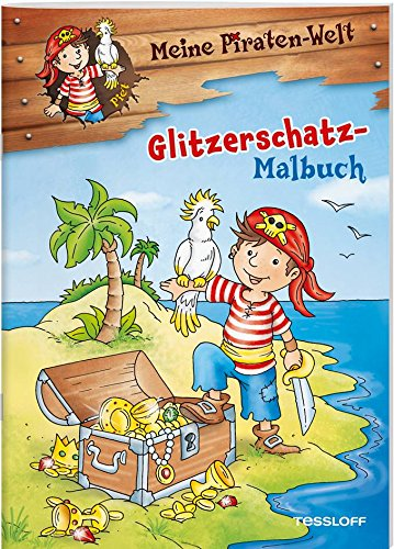 Meine Piraten-Welt: Glitzerschatz-Malbuch (Malbücher und -blöcke)