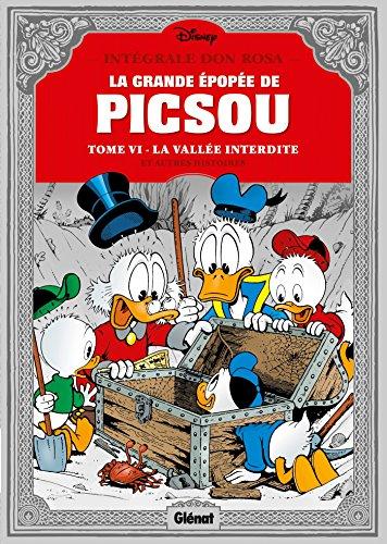 La Grande épopée de Picsou - Tome 06: La vallée interdite et autres histoires