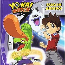 Guai in arrivo! Yo Kai Watch. Ediz. illustrata