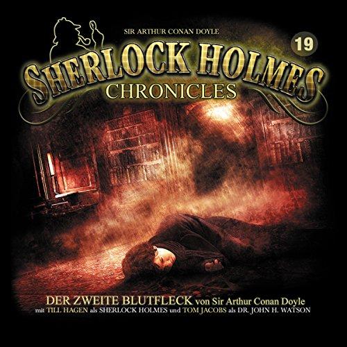 Der zweite Blutfleck (Sherlock Holmes Chronicles 19)