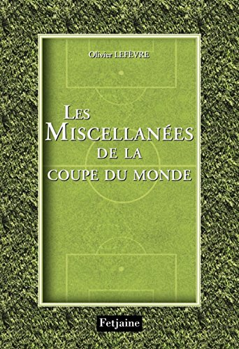 Les Miscellanées de la Coupe du monde par Olivier Lefèvre
