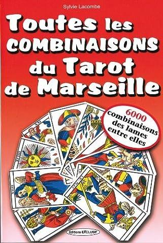 Toutes les combinaisons du Tarot de Marseille - 6000 combinaisons des lames entre elles ! de Sylvie Lacombe (17 octobre 2005) Broché
