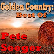 Golden Country: Best Of Pete Seeger