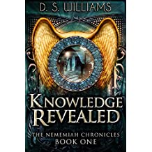 Knowledge Revealed (The Nememiah Chronicles Book 1) (English Edition)
