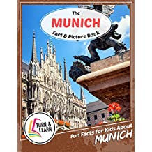 The Munich Fact and Picture Book: Fun Facts for Kids About Munich (Turn and Learn) (English Edition)