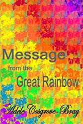 Message from the Great Rainbow (English Edition)