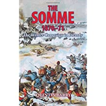 The Somme 1870-71: The Winter Campaign in Picardy (Nineteenth Century Studies) by Quintin Barry (2015-02-19)