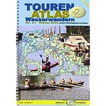 TourenAtlas Wasserwandern / Weser - Ems: Zwischen Mittellandkanal und Nordsee
