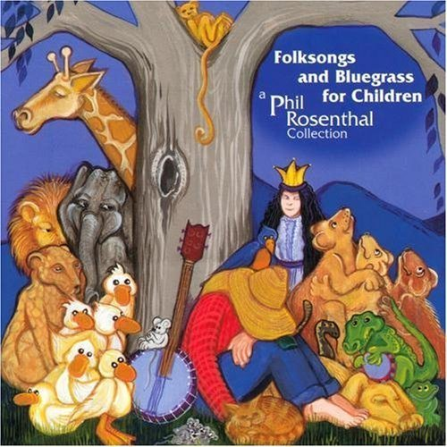 Folksongs and Bluegrass for Children: A Phil Rosenthal Collection by Phil Rosenthal Rosenthal Collection