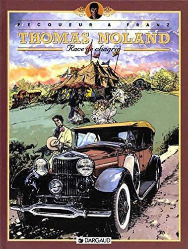 Thomas Noland, tome 2 : Race de chagrin