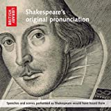 Shakespeare's Original Pronunciation: Speeches and Scenes Performed as Shakespeare Would Have Heard Them