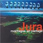 Jura : Montagne en partage