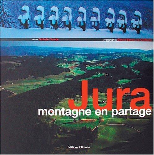 Descargar Libro Jura : Montagne en partage de Gérard Benoit à la Guillaume