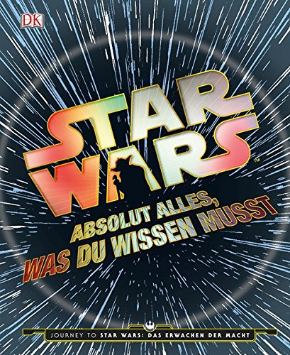 Star WarsTM Absolut alles, was du wissen musst: Journey to Star Wars: Das Erwachen der Macht