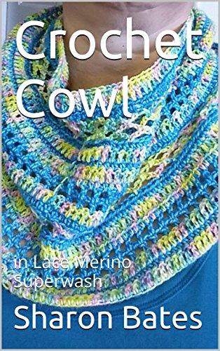 Crochet Cowl: in Lace Merino Superwash (English Edition) Lace Cowl